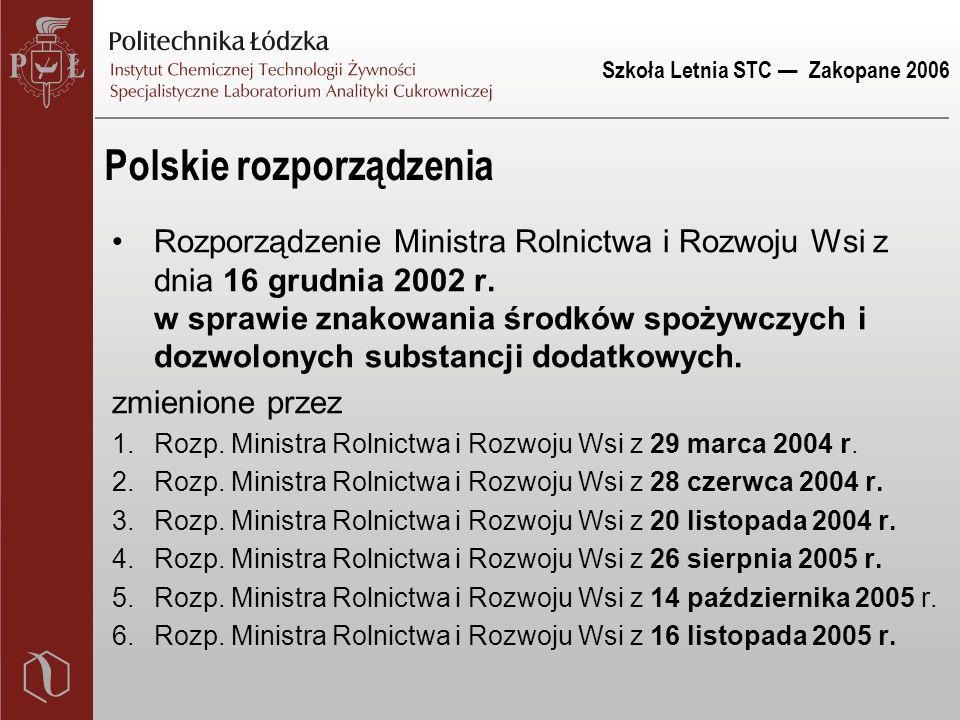 Szkoła Letnia STC — Zakopane 2006 Polskie rozporządzenia Rozporządzenie Ministra Rolnictwa i Rozwoju Wsi z dnia 16 grudnia 2002 r. w sprawie znakowani