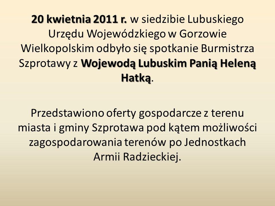 20 kwietnia 2011 r. Wojewodą Lubuskim Panią Heleną Hatką 20 kwietnia 2011 r. w siedzibie Lubuskiego Urzędu Wojewódzkiego w Gorzowie Wielkopolskim odby