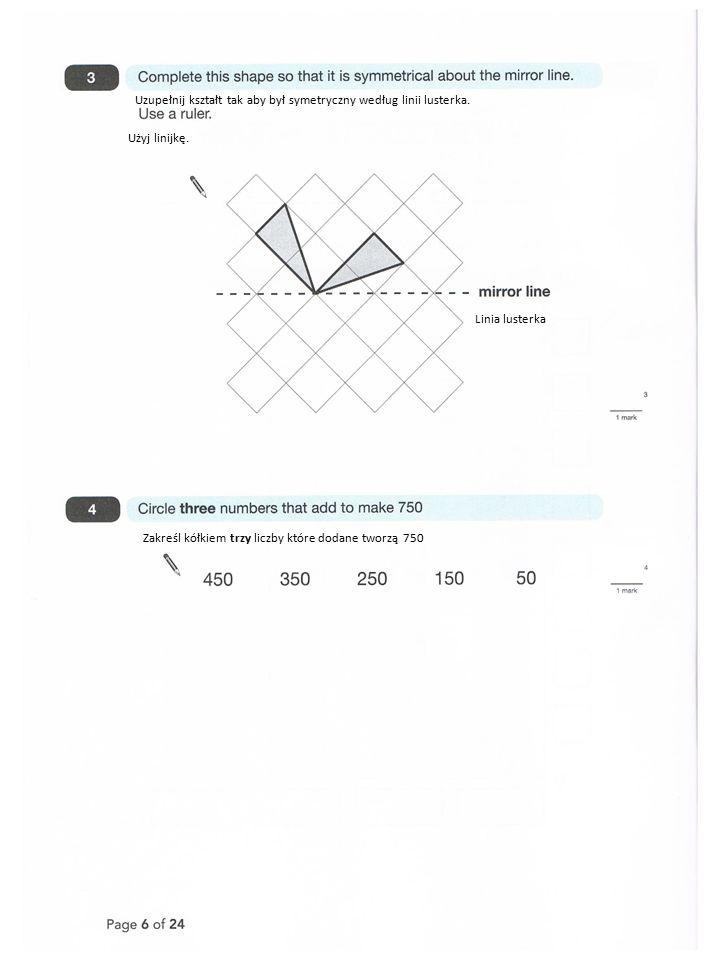 Linia lusterka Użyj linijkę.Uzupełnij kształt tak aby był symetryczny według linii lusterka.