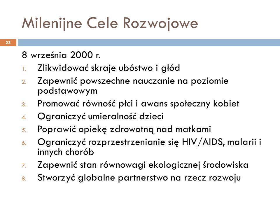 Milenijne Cele Rozwojowe 23 8 września 2000 r. 1.