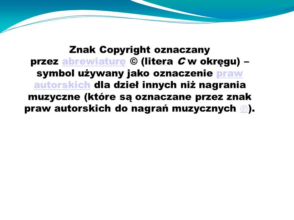 Znak Copyright oznaczany przez abrewiaturę © (litera C w okręgu) – symbol używany jako oznaczenie praw autorskich dla dzieł innych niż nagrania muzyczne (które są oznaczane przez znak praw autorskich do nagrań muzycznych ℗ ).abrewiaturępraw autorskich ℗