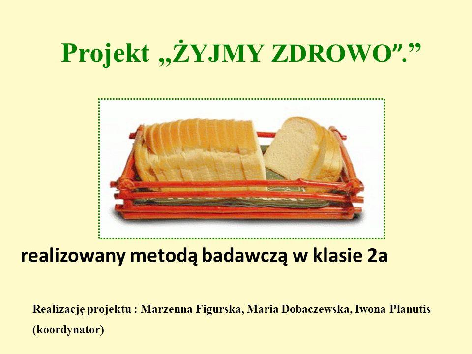 """Projekt """" ŻYJMY ZDROWO ."""