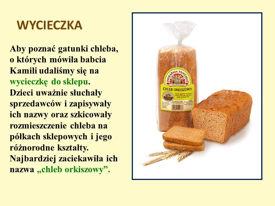 WYCIECZKA Aby poznać gatunki chleba, o których mówiła babcia Kamili udaliśmy się na wycieczkę do sklepu.