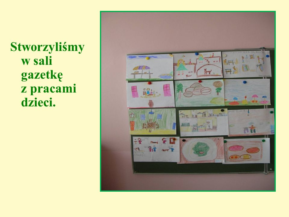 Stworzyliśmy w sali gazetkę z pracami dzieci.