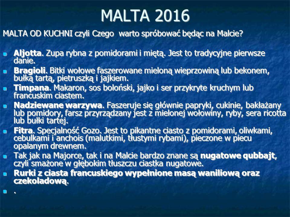 MALTA 2016 MALTA OD KUCHNI czyli Czego warto spróbować będąc na Malcie.