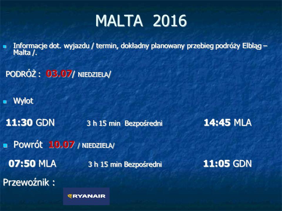 MALTA 2016 Informacje dot. wyjazdu / termin, dokładny planowany przebieg podróży Elbląg – Malta /.