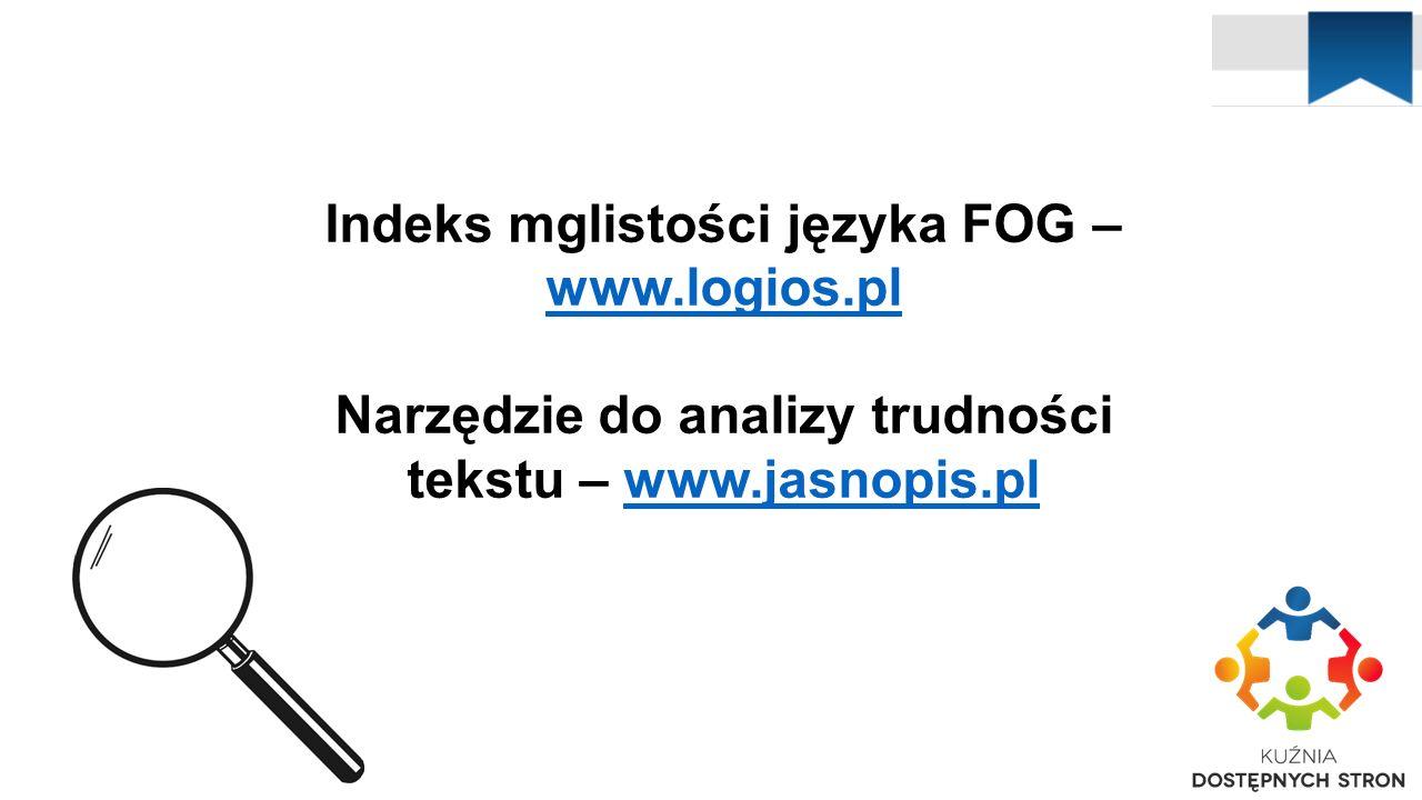 Indeks mglistości języka FOG – www.logios.pl Narzędzie do analizy trudności tekstu – www.jasnopis.pl www.logios.plwww.jasnopis.pl