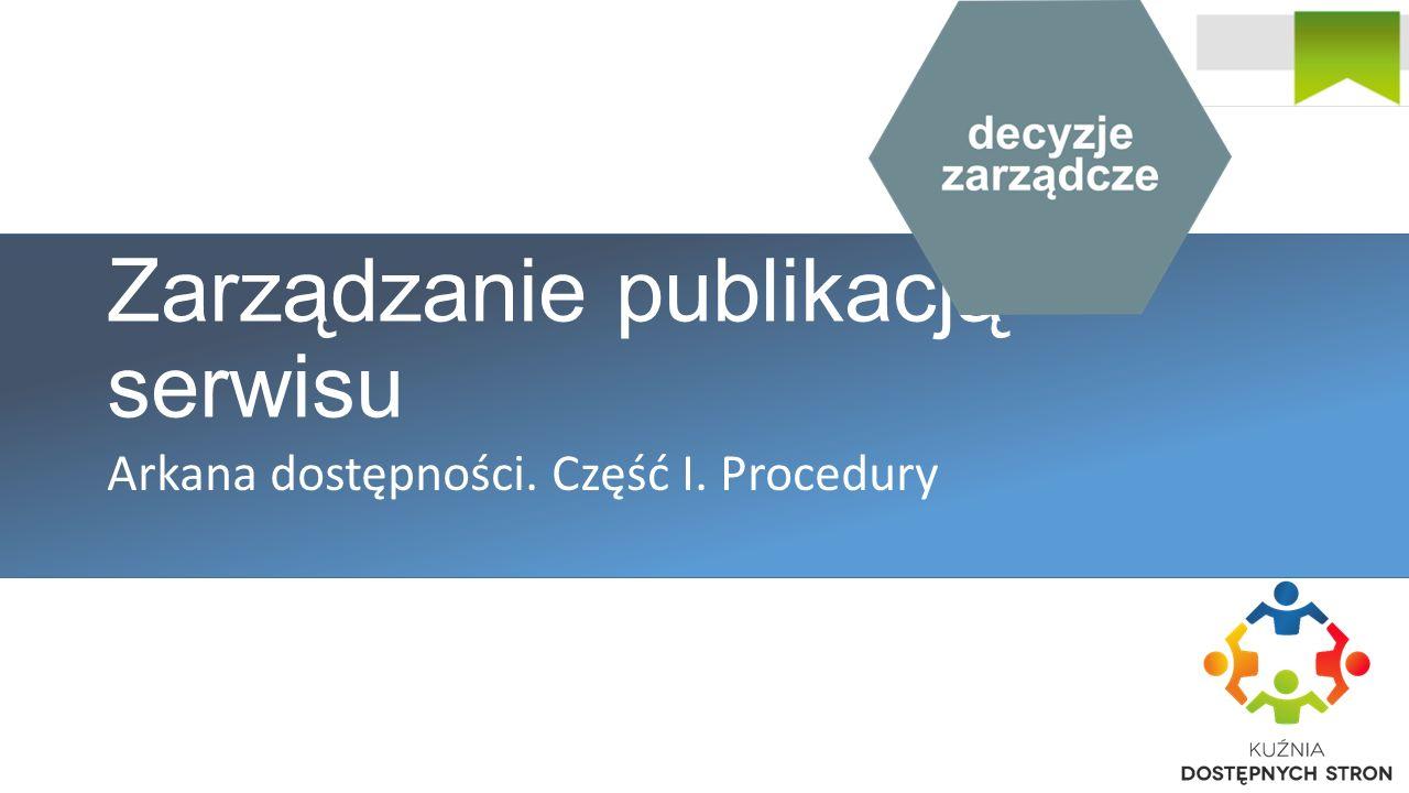 Zarządzanie publikacją serwisu Arkana dostępności. Część I. Procedury