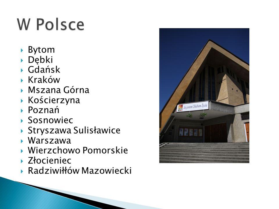  Bytom  Dębki  Gdańsk  Kraków  Mszana Górna  Kościerzyna  Poznań  Sosnowiec  Stryszawa Sulisławice  Warszawa  Wierzchowo Pomorskie  Złocieniec  Radziwiłłów Mazowiecki