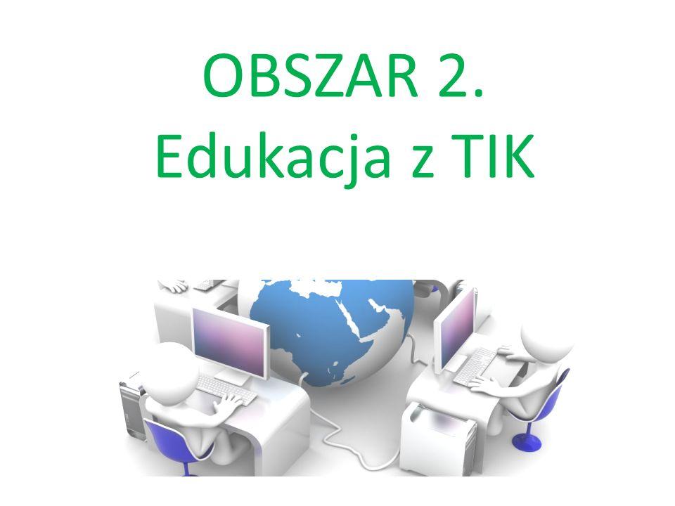 OBSZAR 2. Edukacja z TIK