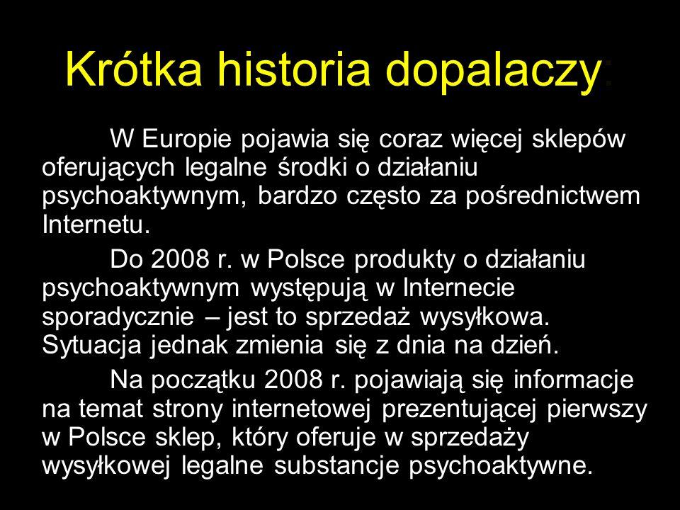 Krótka historia dopalaczy: W Europie pojawia się coraz więcej sklepów oferujących legalne środki o działaniu psychoaktywnym, bardzo często za pośredni