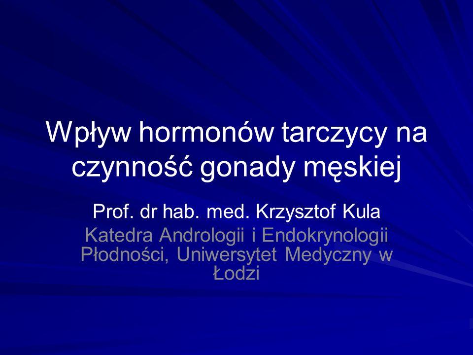 Wpływ hormonów tarczycy na czynność gonady męskiej Prof.