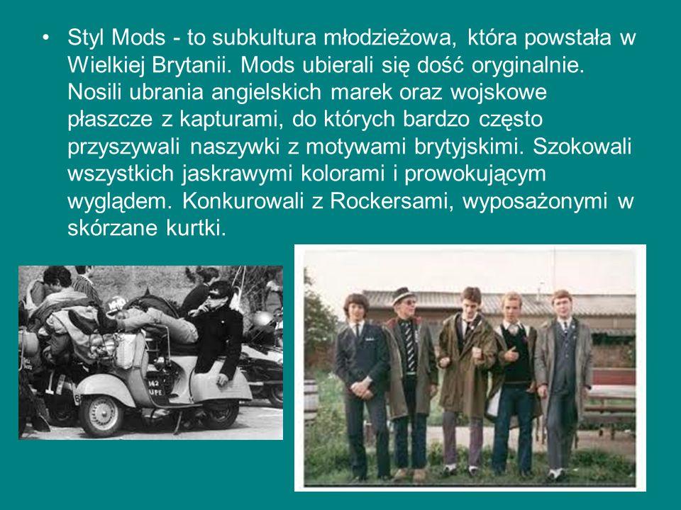 Styl Mods - to subkultura młodzieżowa, która powstała w Wielkiej Brytanii. Mods ubierali się dość oryginalnie. Nosili ubrania angielskich marek oraz w