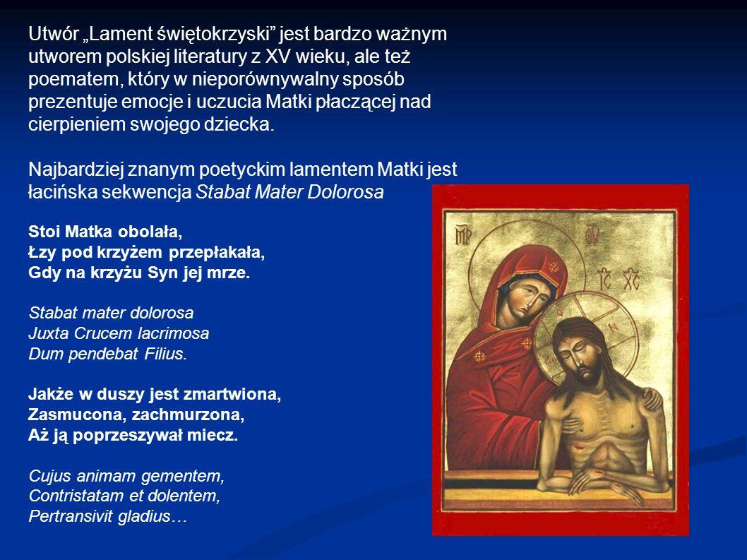"""Utwór """"Lament świętokrzyski"""" jest bardzo ważnym utworem polskiej literatury z XV wieku, ale też poematem, który w nieporównywalny sposób prezentuje em"""