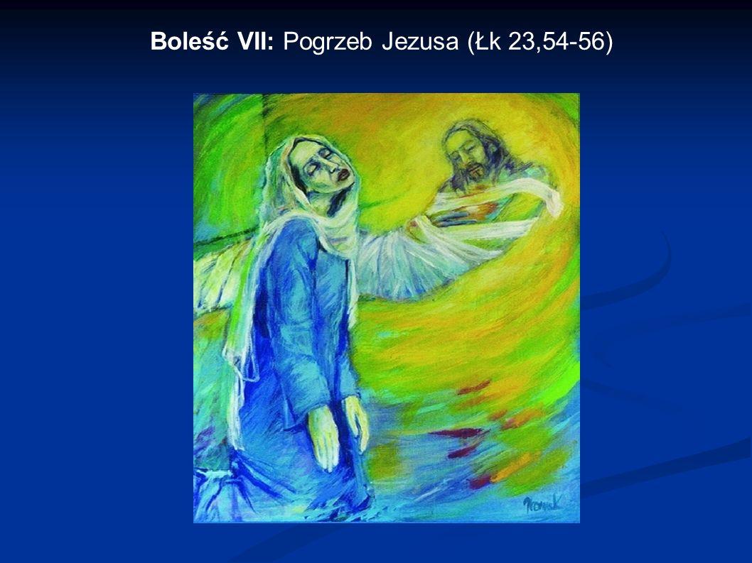 Boleść VII: Pogrzeb Jezusa (Łk 23,54-56)