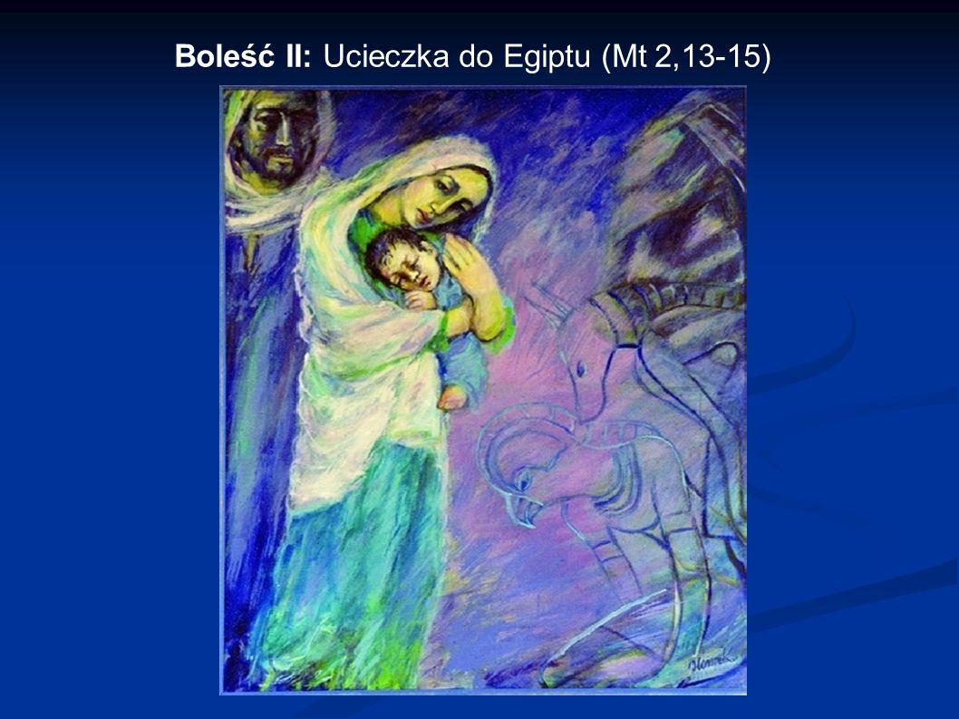 Boleść II: Ucieczka do Egiptu (Mt 2,13-15)