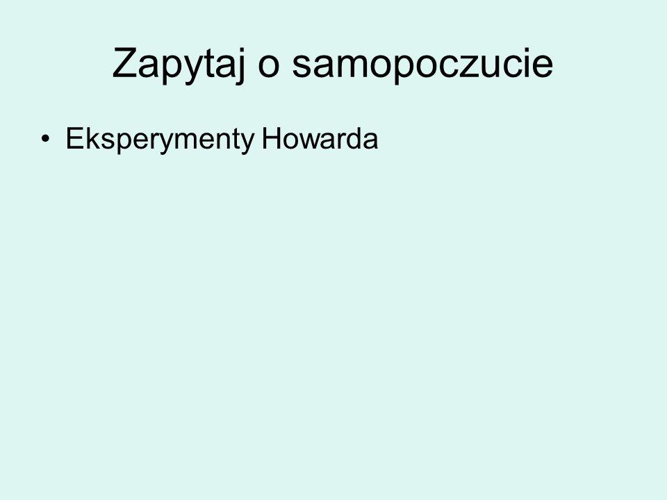 Zapytaj o samopoczucie Eksperymenty Howarda