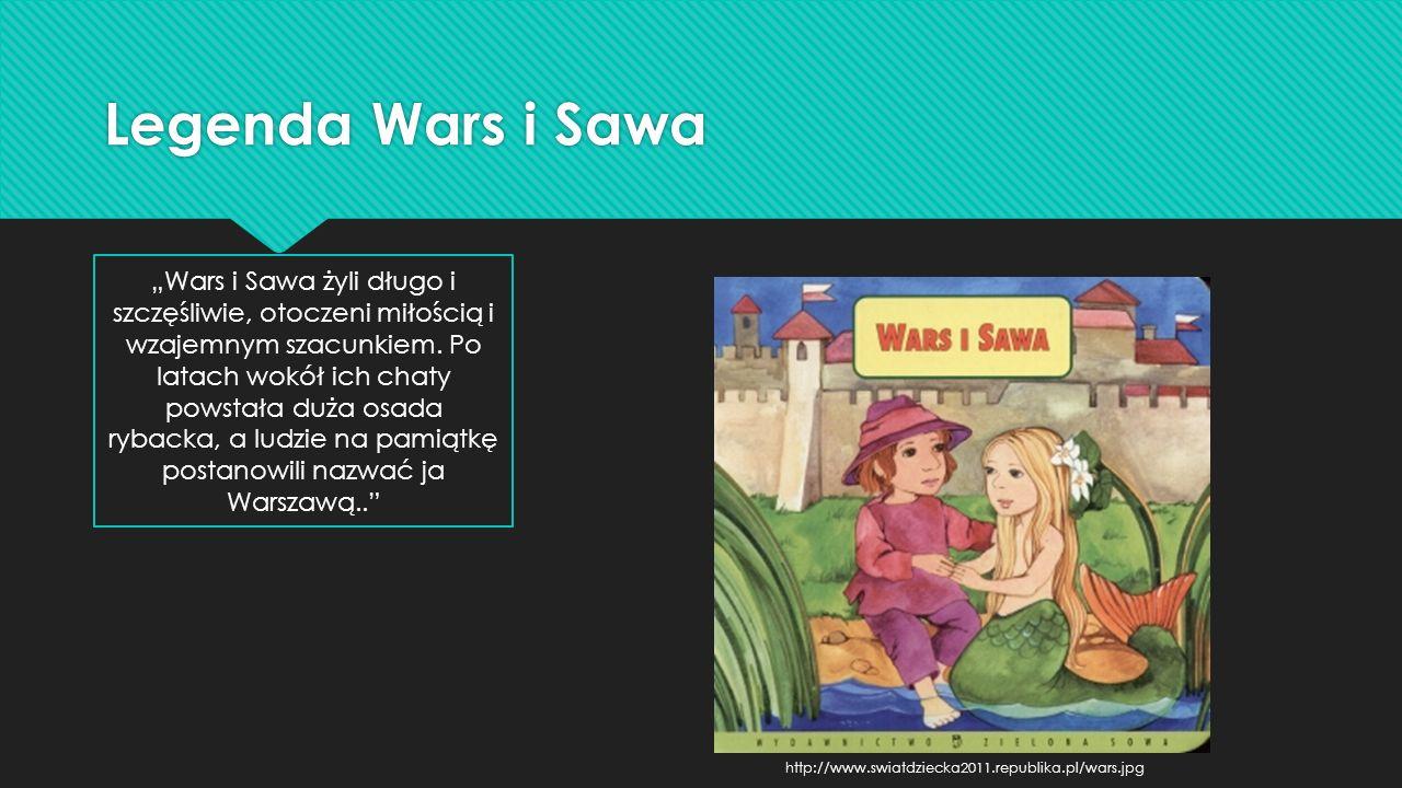 """Legenda Wars i Sawa """"Wars i Sawa żyli długo i szczęśliwie, otoczeni miłością i wzajemnym szacunkiem. Po latach wokół ich chaty powstała duża osada ryb"""