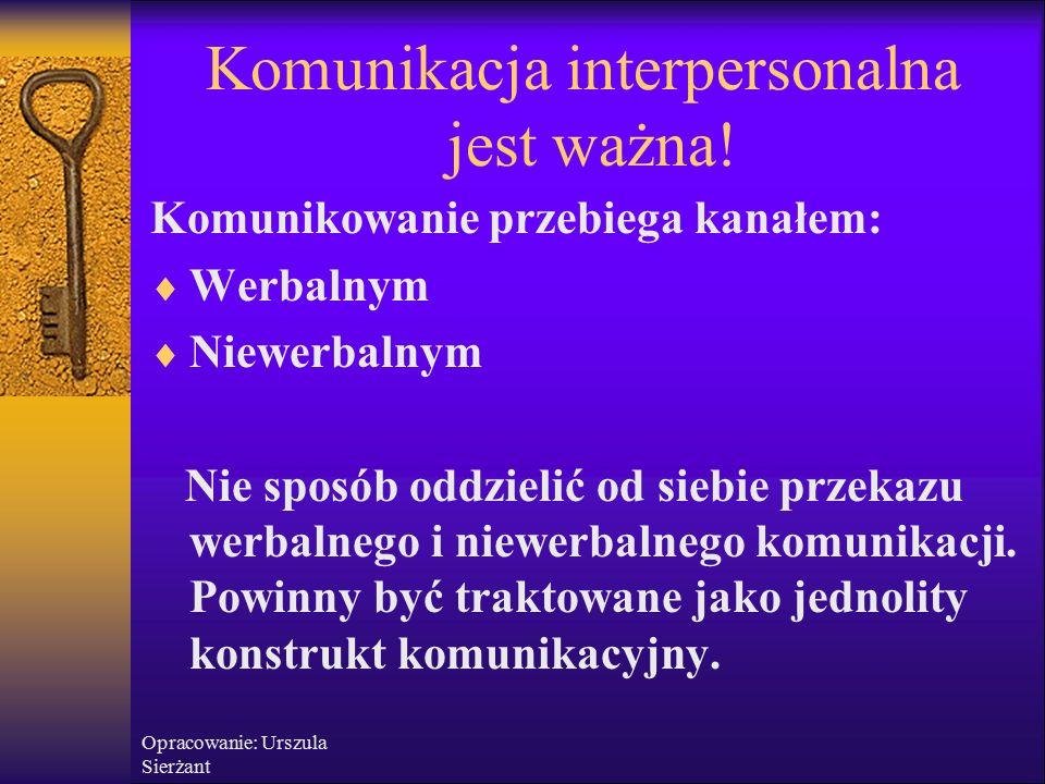 Komunikacja interpersonalna jest ważna.