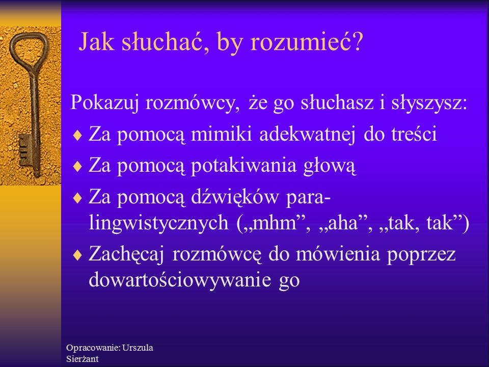 Opracowanie: Urszula Sierżant Jak słuchać, by rozumieć.