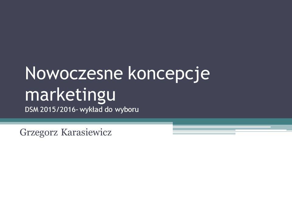 Agenda 1.Wprowadzenie (2 godz.) a)Sukces w marketingu b)Marketing menedżerski c)Marketing relacji d)Marketing strategiczny e)Zmiany w otoczeniu 2.Nowe koncepcje marketingowe– wymiar strategiczny (4 godz.) a)Marketing wartości b)Marketing doświadczeń 3.Nowe koncepcje marketingowe– wymiar operacyjny (8 godz.) a)Marketing w social mediach b)Ambient Marketing c)Grywalizacja d)Product Placement 2