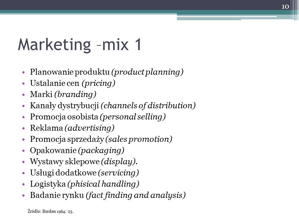 Marketing –mix 1 Planowanie produktu (product planning) Ustalanie cen (pricing) Marki (branding) Kanały dystrybucji (channels of distribution) Promocj