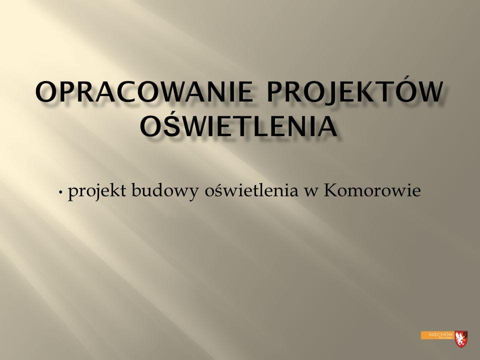 projekt budowy oświetlenia w Komorowie