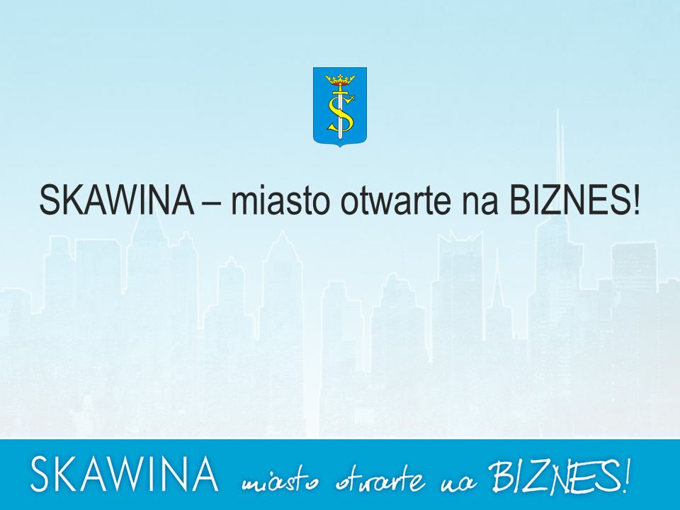 SKAWINA – miasto otwarte na BIZNES!