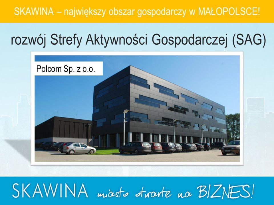 Polcom Sp. z o.o. SKAWINA – największy obszar gospodarczy w MAŁOPOLSCE.
