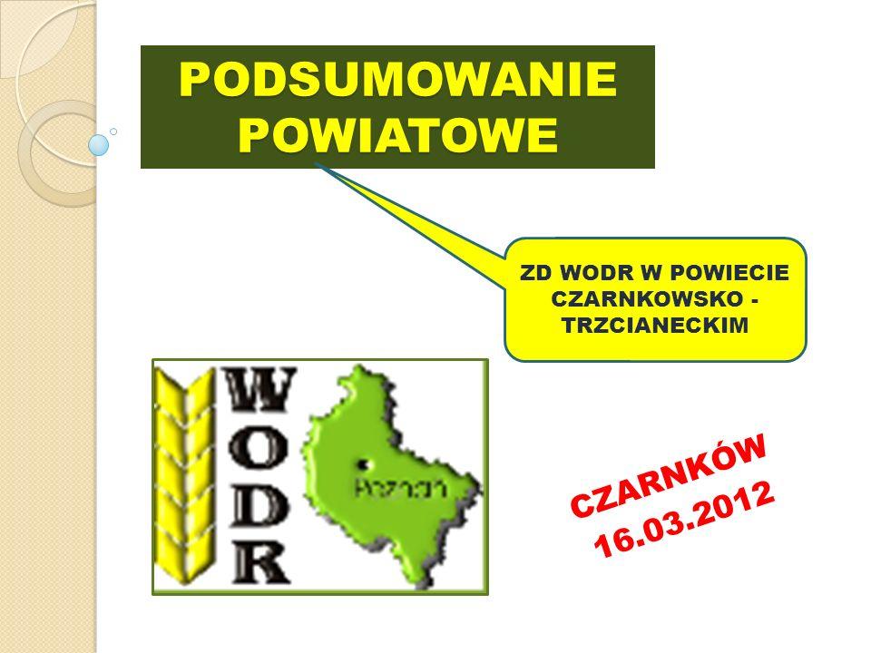 PODSUMOWANIE POWIATOWE CZARNKÓW 16.03.2012 ZD WODR W POWIECIE CZARNKOWSKO - TRZCIANECKIM