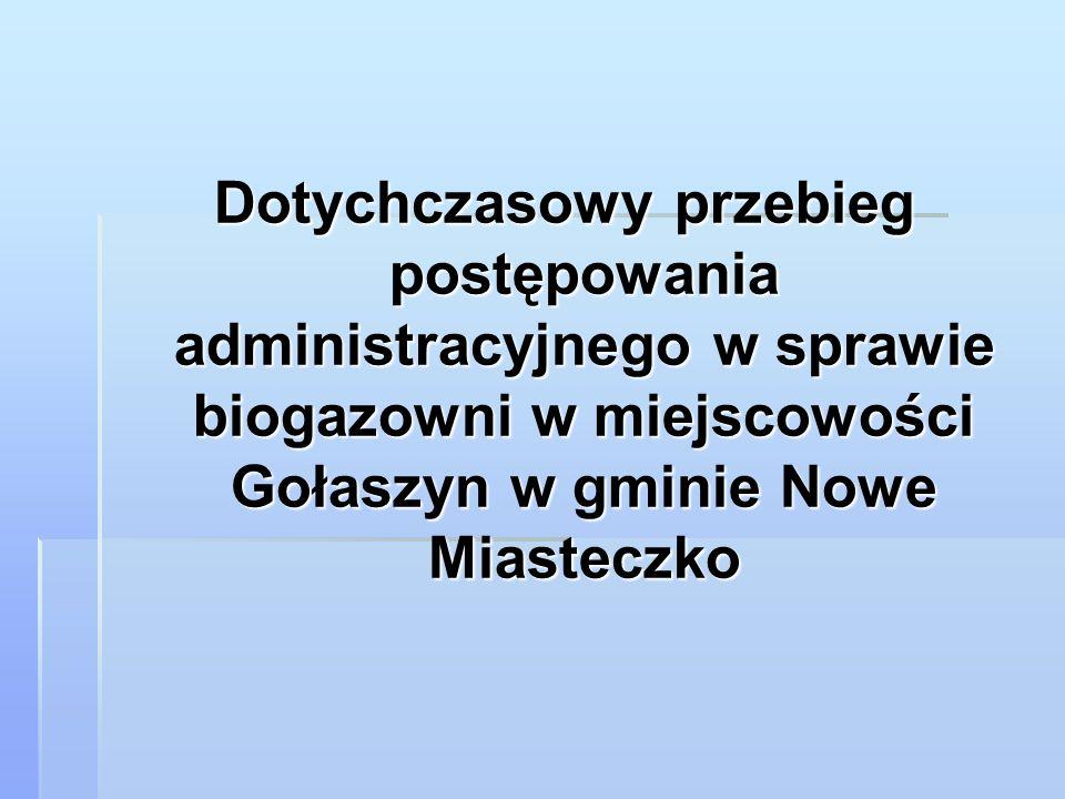 Dotychczasowy przebieg postępowania administracyjnego w sprawie biogazowni w miejscowości Gołaszyn w gminie Nowe Miasteczko