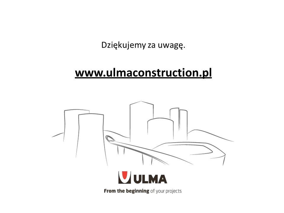 Dziękujemy za uwagę. www.ulmaconstruction.pl