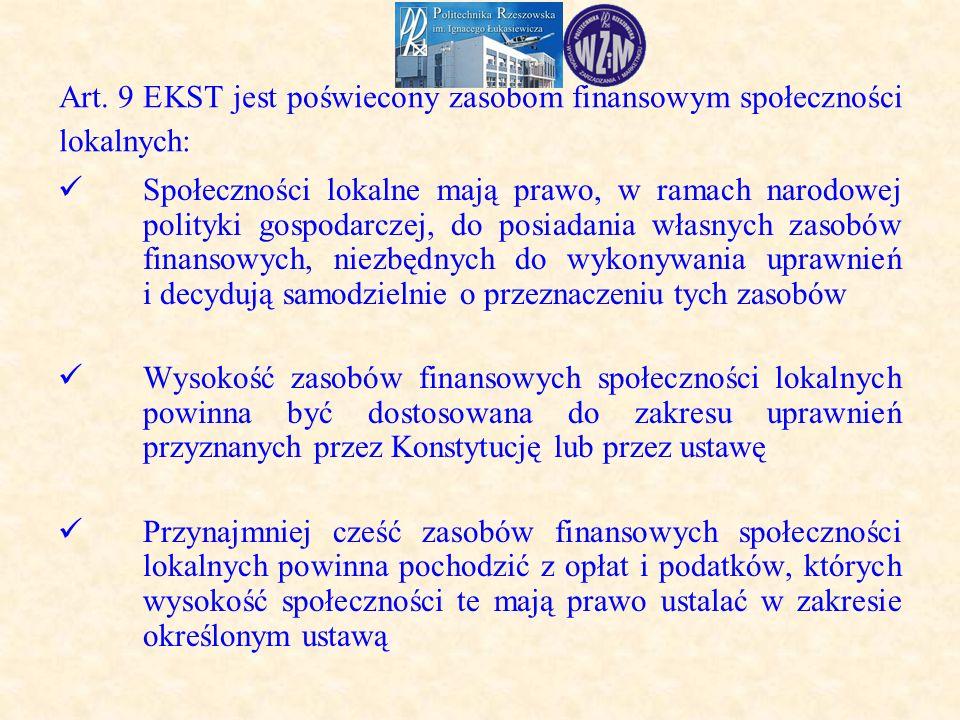 Art. 9 EKST jest poświecony zasobom finansowym społeczności lokalnych: Społeczności lokalne mają prawo, w ramach narodowej polityki gospodarczej, do p