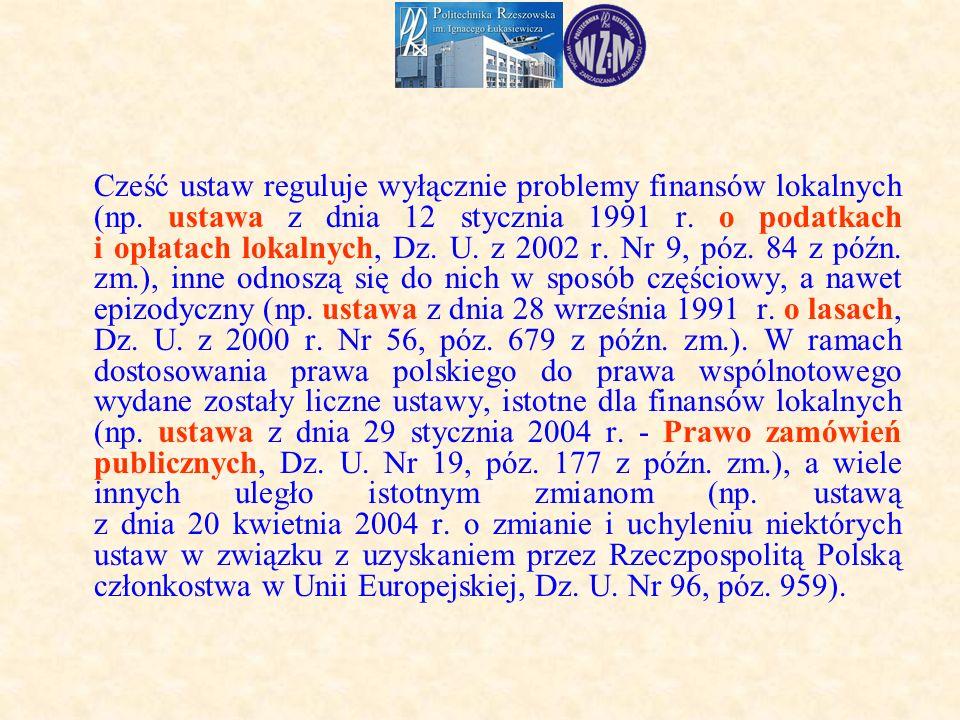 Cześć ustaw reguluje wyłącznie problemy finansów lokalnych (np.