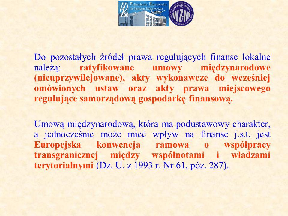 Do pozostałych źródeł prawa regulujących finanse lokalne należą: ratyfikowane umowy międzynarodowe (nieuprzywilejowane), akty wykonawcze do wcześniej omówionych ustaw oraz akty prawa miejscowego regulujące samorządową gospodarkę finansową.