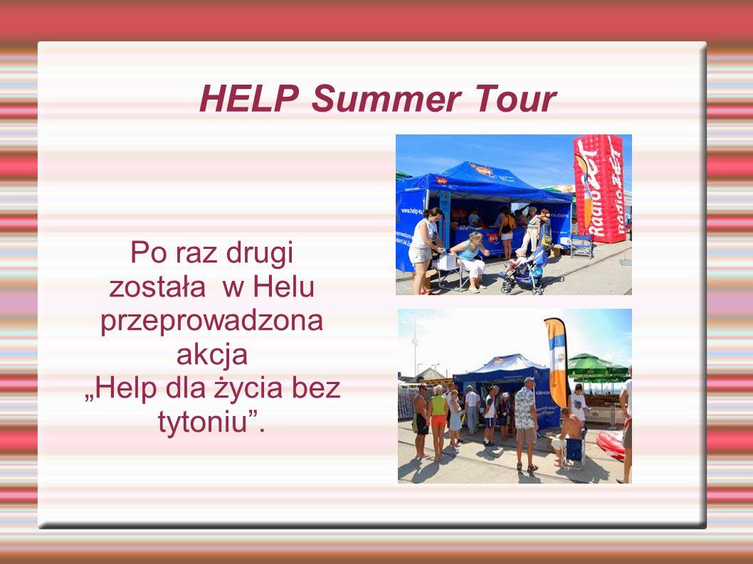 """HELP Summer Tour Po raz drugi została w Helu przeprowadzona akcja """"Help dla życia bez tytoniu ."""
