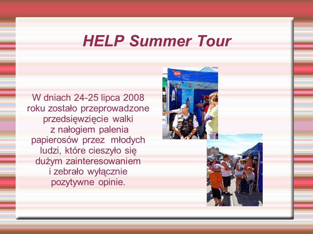 HELP Summer Tour W dniach 24-25 lipca 2008 roku zostało przeprowadzone przedsięwzięcie walki z nałogiem palenia papierosów przez młodych ludzi, które cieszyło się dużym zainteresowaniem i zebrało wyłącznie pozytywne opinie.