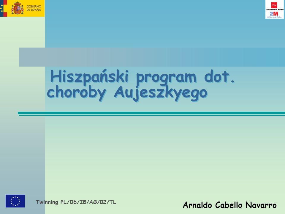 Twinning PL/06/IB/AG/02/TL Arnaldo Cabello Navarro Hiszpański program dot. choroby Aujeszkyego