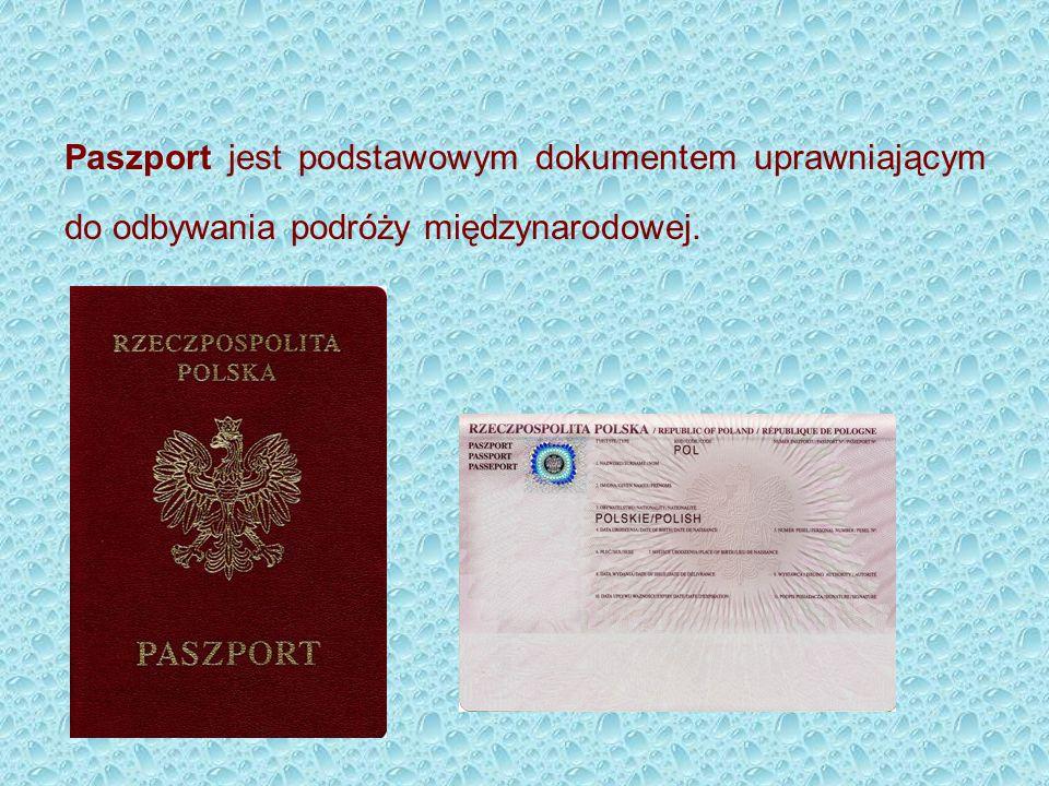 Paszport jest podstawowym dokumentem uprawniającym do odbywania podróży międzynarodowej.