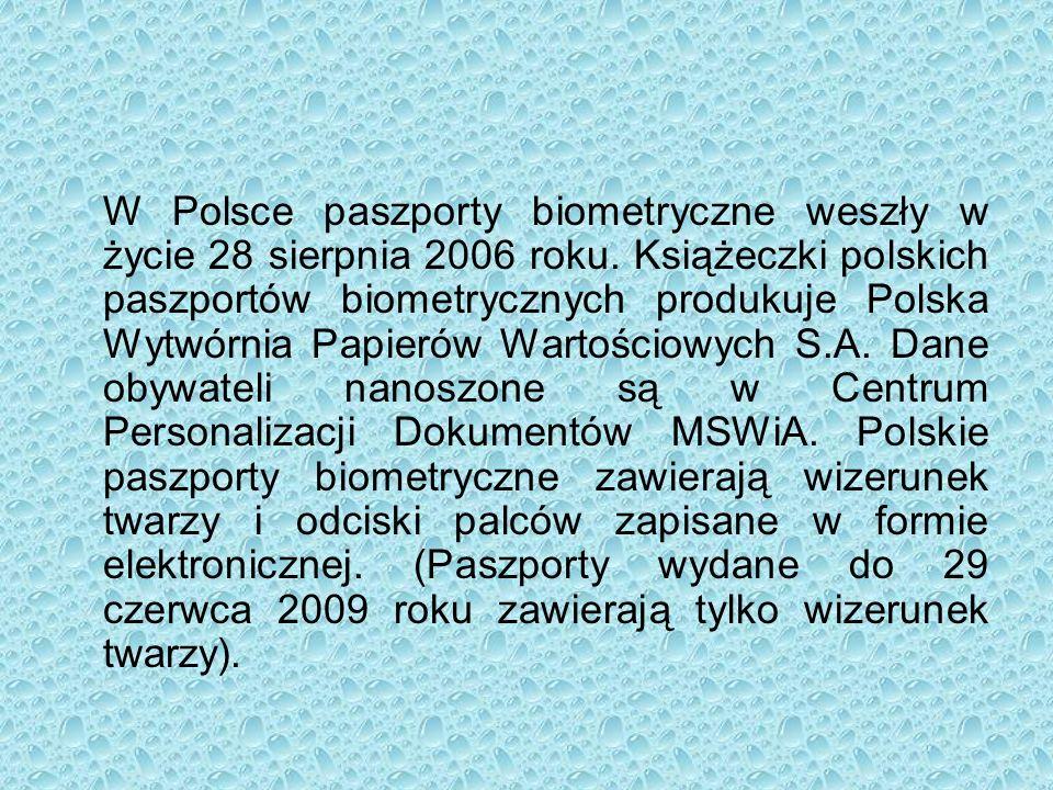 W Polsce paszporty biometryczne weszły w życie 28 sierpnia 2006 roku.