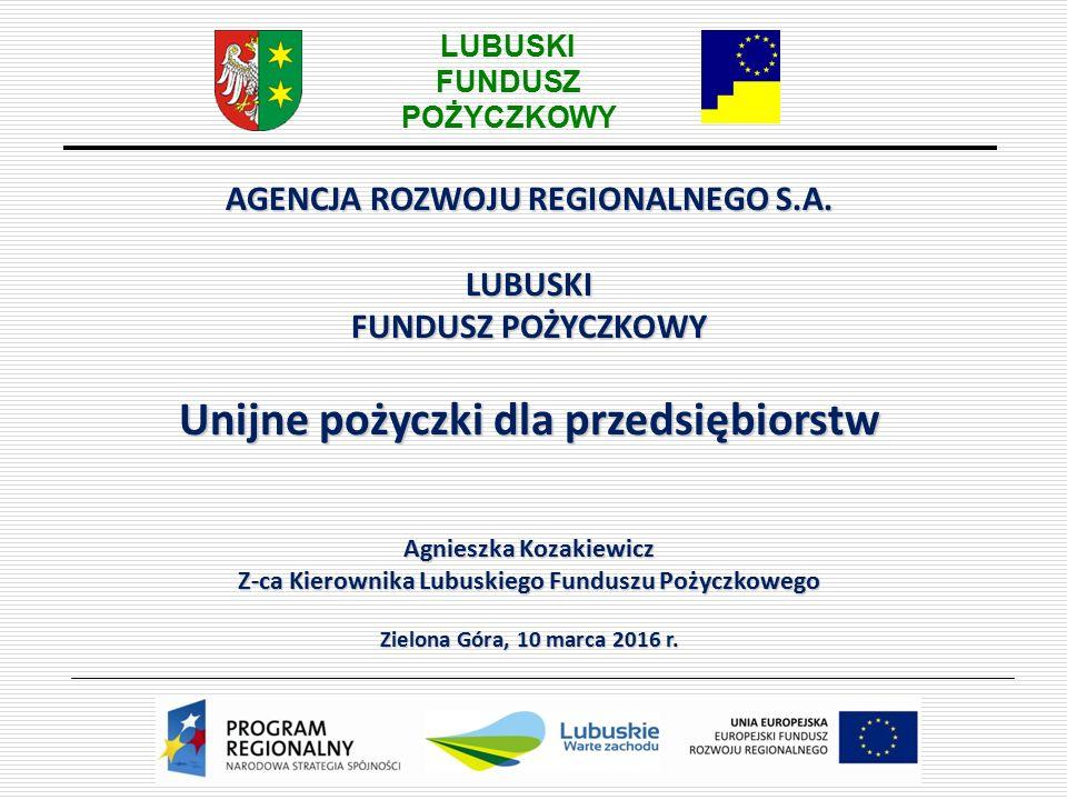 LUBUSKI FUNDUSZ POŻYCZKOWY AGENCJA ROZWOJU REGIONALNEGO S.A.