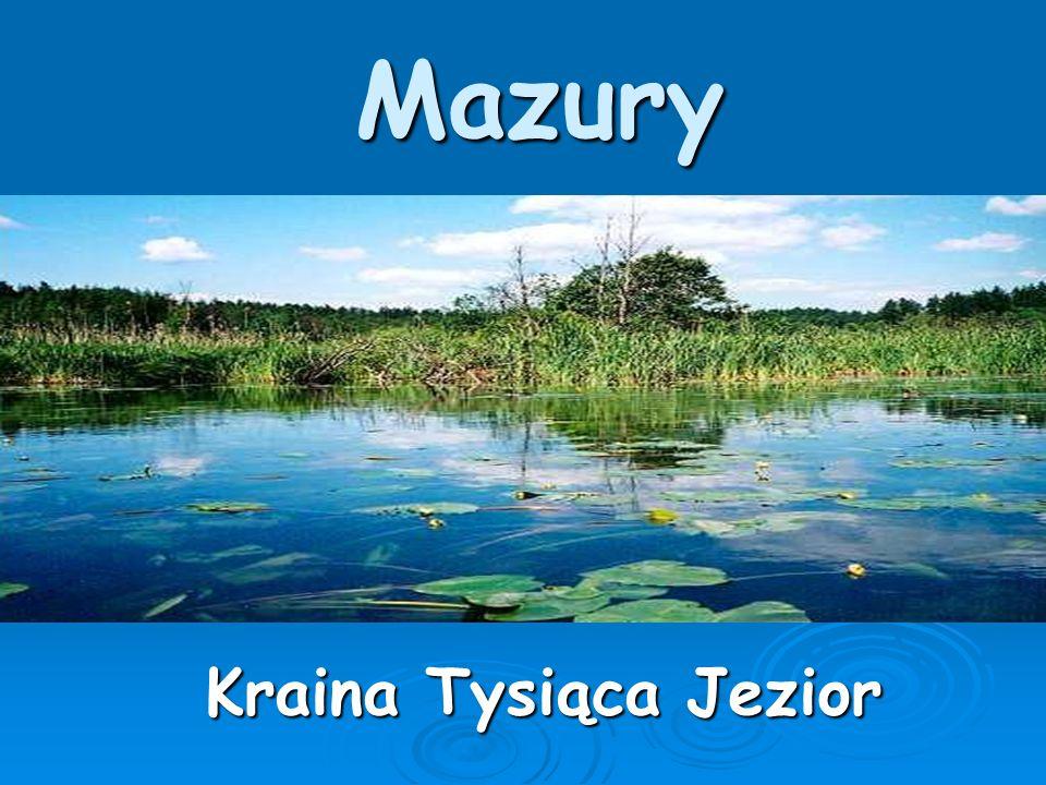 Położenie geograficzne  Mazury położone są w północno-wschodniej Polsce.