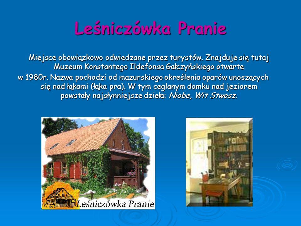 Leśniczówka Pranie Miejsce obowiązkowo odwiedzane przez turystów. Znajduje się tutaj Muzeum Konstantego Ildefonsa Gałczyńskiego otwarte w 1980r. Nazwa