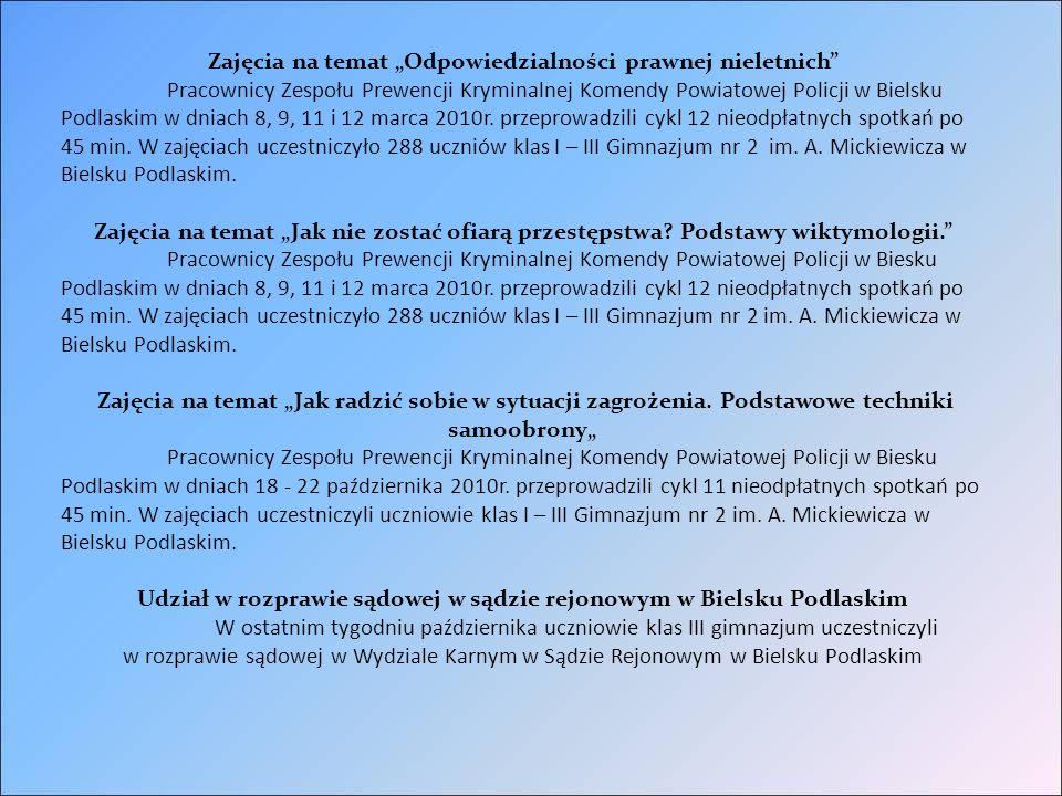 """Zajęcia na temat """"Odpowiedzialności prawnej nieletnich Pracownicy Zespołu Prewencji Kryminalnej Komendy Powiatowej Policji w Bielsku Podlaskim w dniach 8, 9, 11 i 12 marca 2010r."""