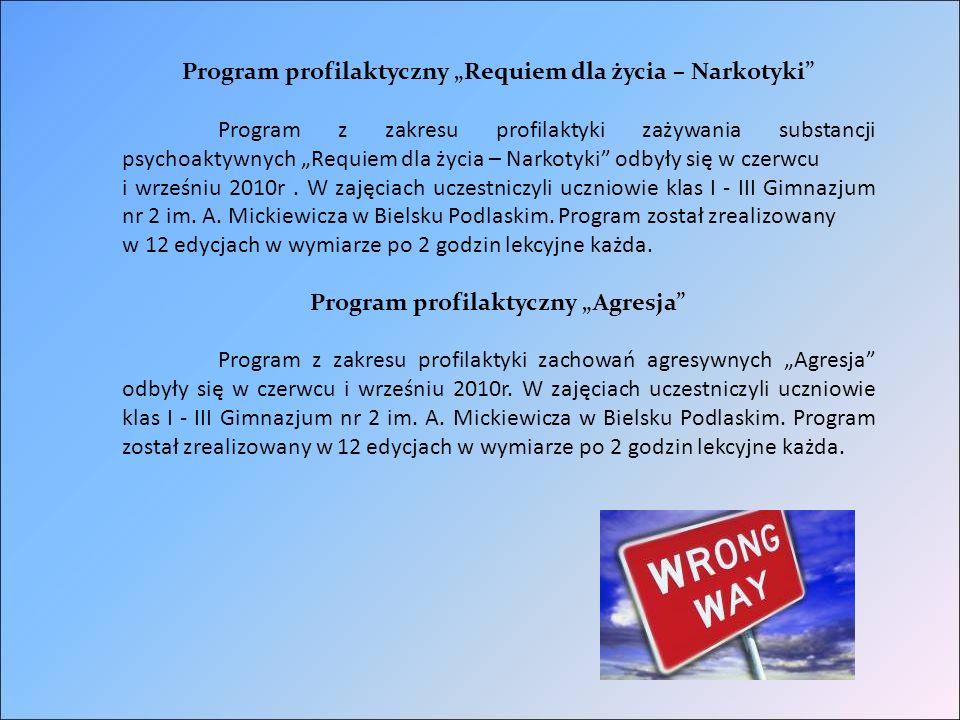"""Program profilaktyczny """"Requiem dla życia – Narkotyki Program z zakresu profilaktyki zażywania substancji psychoaktywnych """"Requiem dla życia – Narkotyki odbyły się w czerwcu i wrześniu 2010r."""