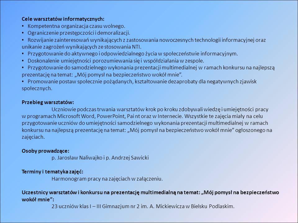 Cele warsztatów informatycznych: Kompetentna organizacja czasu wolnego.