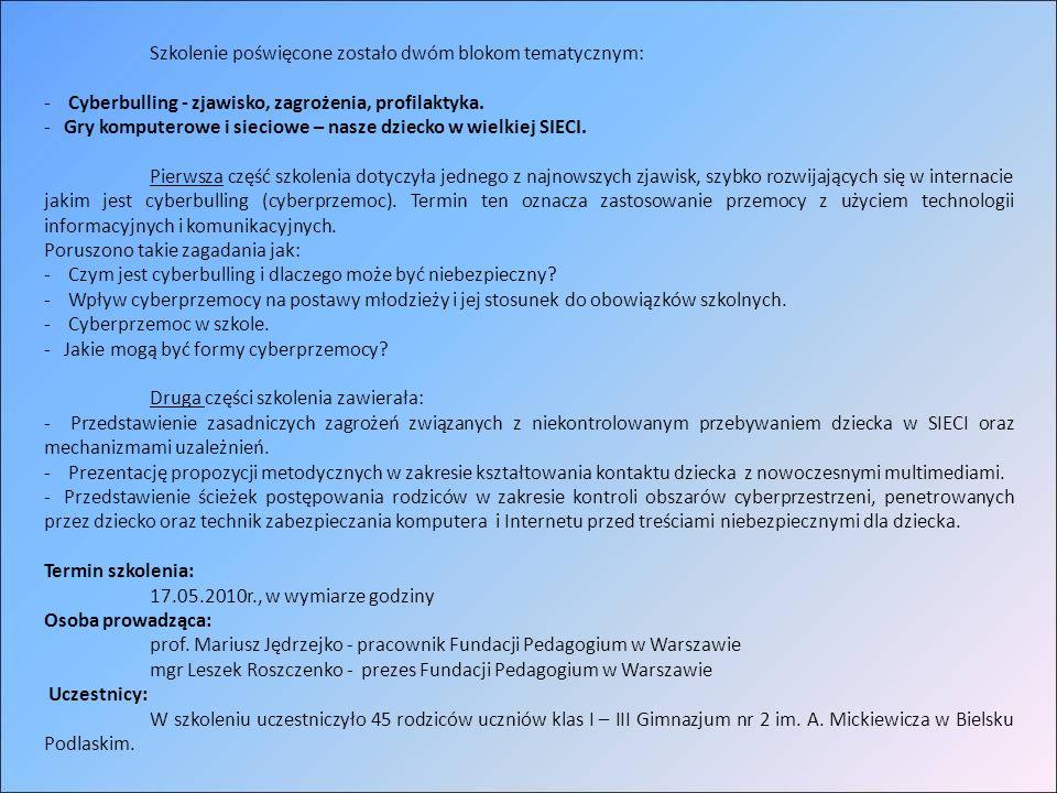 Szkolenie poświęcone zostało dwóm blokom tematycznym: - Cyberbulling - zjawisko, zagrożenia, profilaktyka.