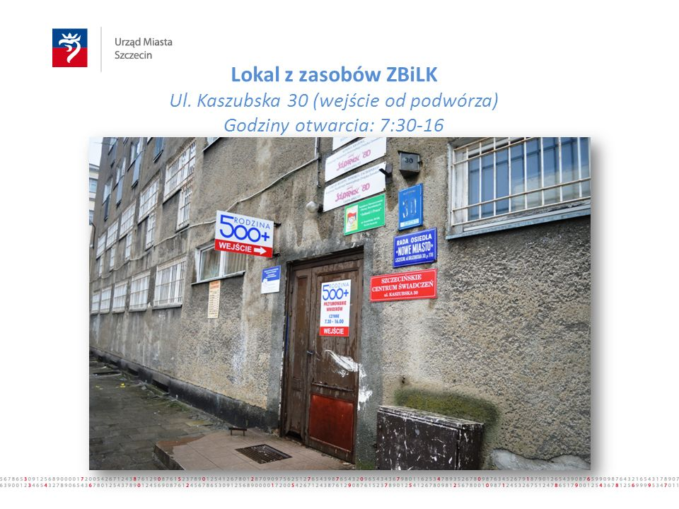 Lokal z zasobów ZBiLK Ul. Kaszubska 30 (wejście od podwórza) Godziny otwarcia: 7:30-16 www.500plus.szczecin.pl