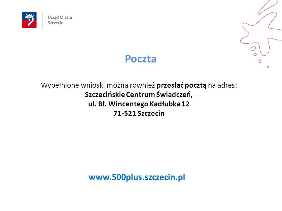 Wypełnione wnioski można również przesłać pocztą na adres: Szczecińskie Centrum Świadczeń, ul. Bł. Wincentego Kadłubka 12 71-521 Szczecin www.500plus.