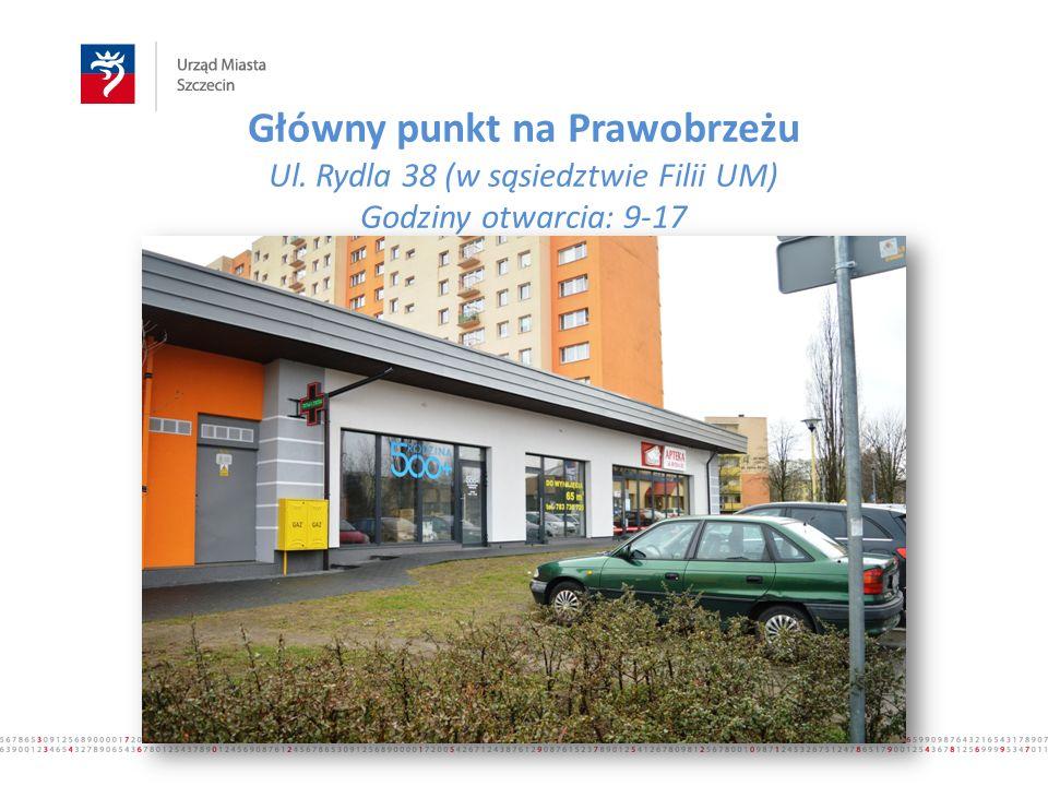 Główny punkt na Prawobrzeżu Ul. Rydla 38 (w sąsiedztwie Filii UM) Godziny otwarcia: 9-17 www.500plus.szczecin.pl